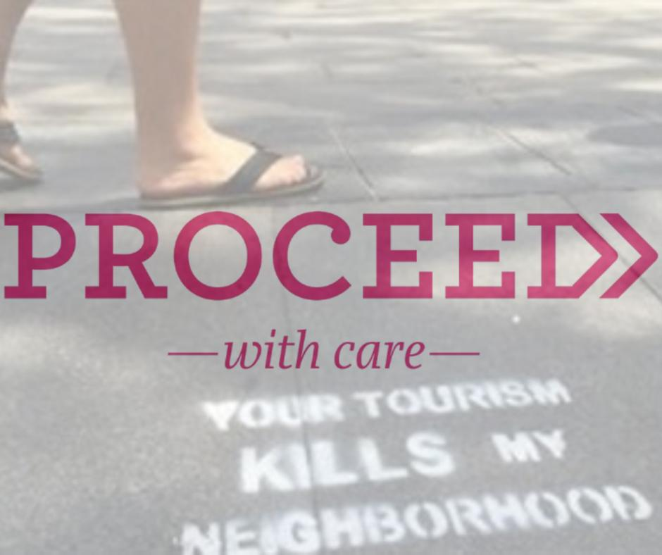 Proceed with Care – Living with tourism